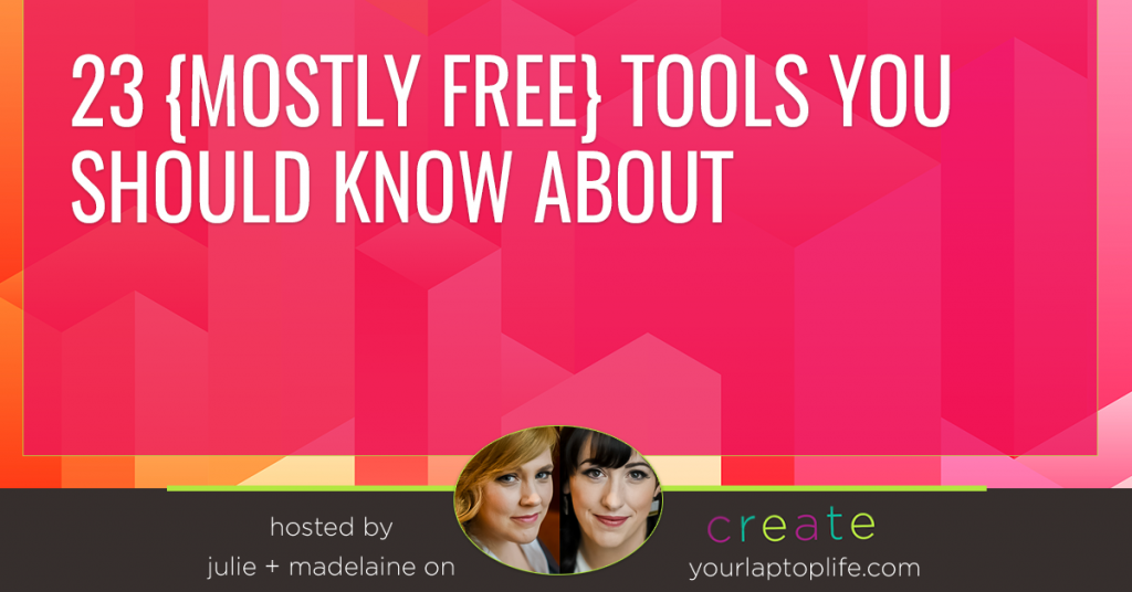 23 {mostly free} tools you should know about