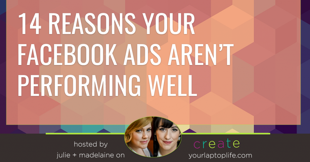 14 Reasons Your Facebook Ads Aren't Performing Well {and there aren't more than that}