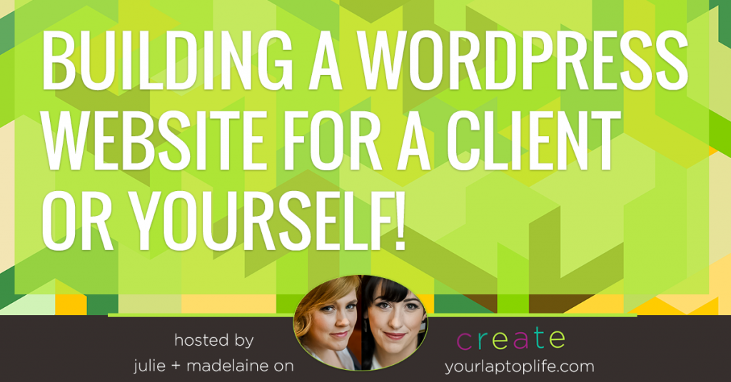 How to Build WordPress Websites for Clients or Yourself