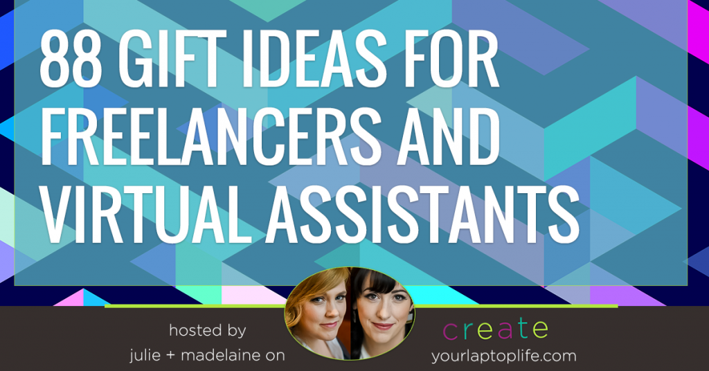 88 Holiday Gift Ideas for Freelancers and VA's