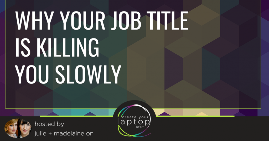 Why Your Job Title is Killing You Slowly