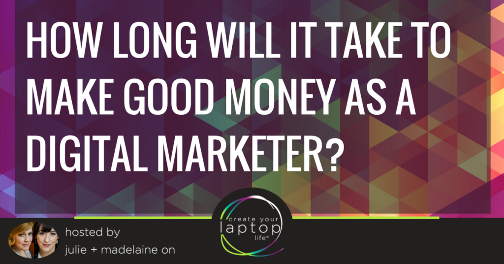 How Long will it take to Make Good Money as a Digital Marketer?