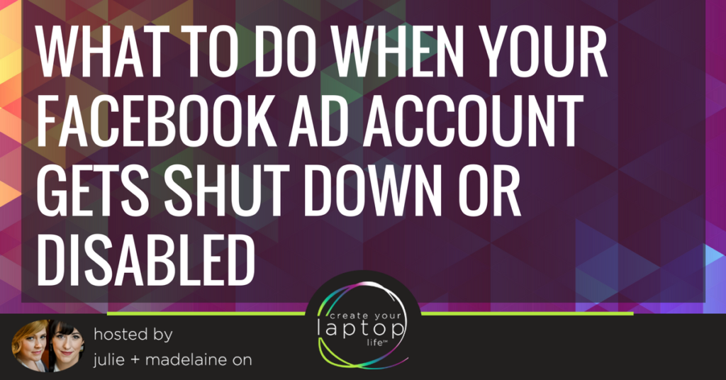 What to Do When Your Facebook Ad Account Gets Shut Down or Disabled